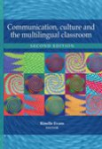 Communication, culture and the multilingual classroom 2/e