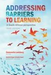 ADDRESSING BARRIERS TO LEARNING - A SOUTH AFRICAN PERSPECTIVE 3/E