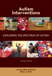 Autism Interventions: Exploring the Spectrum of Autism–Second Edition
