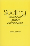 Spelling: Development, Disability, and Instruction
